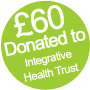 £60 donated to Integrative Health Trust