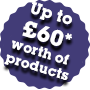 Up to £60 worth of products