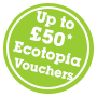Up to £50 worth of Ecotopia Vouchers