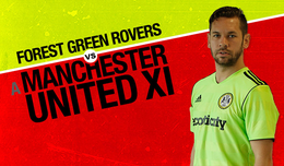 Forest Green Rovers vs a Manchester United XI